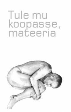 tule_mu_koopasse_mateeria